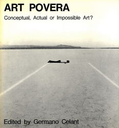 Germano Celant - Art Povera: Conceptual, Actual or Impossible Art? – 1969