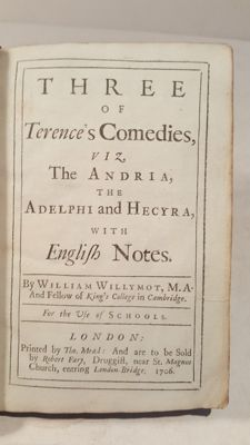 William Willymot / Terence- Three of terence's comedies viz the andria adelphi and hecyra. - 1706