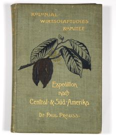 Paul Preuss - Expedition nach Central - & Süd-Amerika - 1901