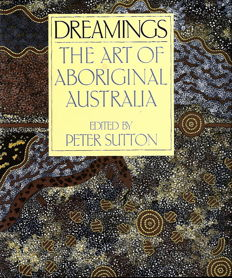 Peter Sutton et al. - Dreamings: The Art of Aboriginal Australia - 1989