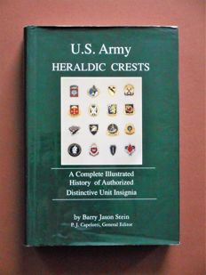 Barry Jason Stein - U.S. Army heraldic Crests, A Complete Illustrated History of Authorized Distinctive Unit Insignia - 1993