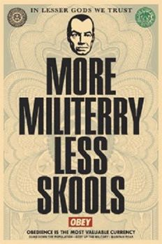 Shepard Fairey (OBEY) - More militerry less skools (+ Make art not War poster Signed offset)
