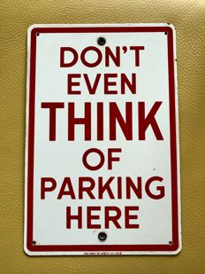 """Don't even THINK of parking here"" - Road Sign - USA 1986 - 25 x 17 cm"