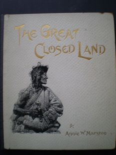 Annie W. Marston -The great closed land - a plea for Tibet - 1894