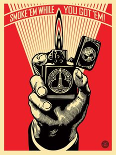 Shepard Fairey (OBEY) - Smoke 'em While You Got 'em