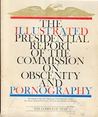 Pornography; Earl Kemp [e.a.] - The illustrated presidential report of the commission on obscenity and pornography - 1970