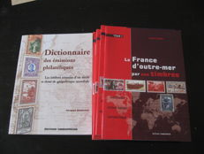 "France - Books on stamps, including ""La France d'Outre Mer par ses Timbres"" and a philatelic dictionary."