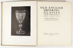 Book: Grant R. Francis - Old English Drinking Glasses: their chronology and sequence.