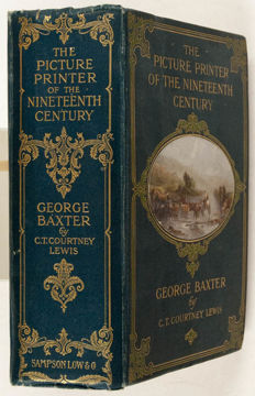 C.T. Courtney Lewis - The Picture Printer of the Nineteenth Century, George Baxter, 1804-1867 - 1911