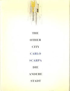 Carlo Scarpa et al - The other city / Die Andere Stadt - 1989