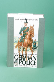 Uniforms, Organization & History of the German Police. (Vol. 2) John R. Angolia and Hugh Page Taylor. (R. James Bender) English. Hardcover.