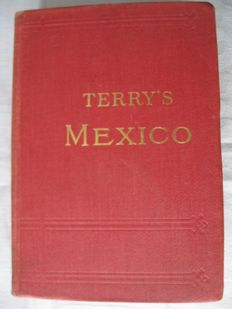 T. Philip Terry - Terry's Mexico - 1909