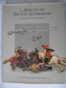 H.L. Visser and D.W. Bailey (ed.) - Aspects of Dutch Gunmaking - 1997