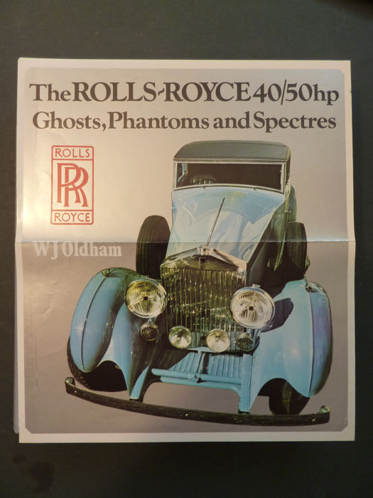 W. J. Oldham - The ROLLS-ROYCE 40/50 hp , Ghosts , Phantoms and Spectres - 1974