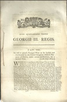 Georgii Iii. Regis. An Act To Permit Portugal Wine To Be Landed And Warehoused In The United Kingdom Without Payments Of Duties, Under Certain Restrictions, For A Limited Time - 1803
