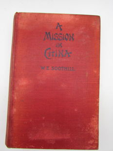 Soothill, W. E. - A Mission in China - 1907