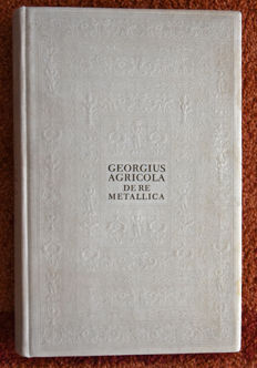 Georgius Agricola - De Re Metallica. Twelve books about Mining and metallurgical industry, also a book about the animals of the underground - 1928