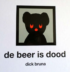 Dick Bruna - De beer is dood - 2017