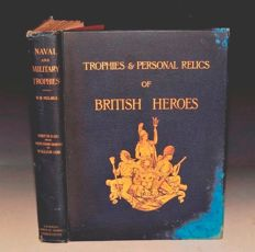 Richard R. Holmes & William Gibb - Naval & Military Trophies & Personal Relics of British Heroes - 1896