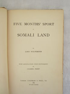 Lord Wolverton - Five months' sport in Somali land - 1894