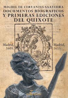 Miguel de Cervantes Saavedra. Biographical documents and first editions of the Quixote - 2016