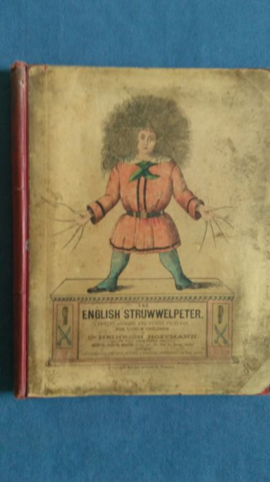 Dr. Heinrich Hoffmann - The English Struwwelpeter. Pretty Stories and Funny Pictures for Little Children - ca. 1900