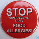 Stop - Don't feed me, I have allergies!
