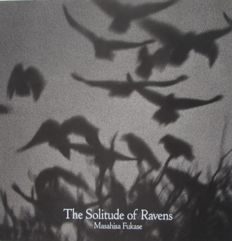 Masahisa Fukase - The Solitude of Ravens