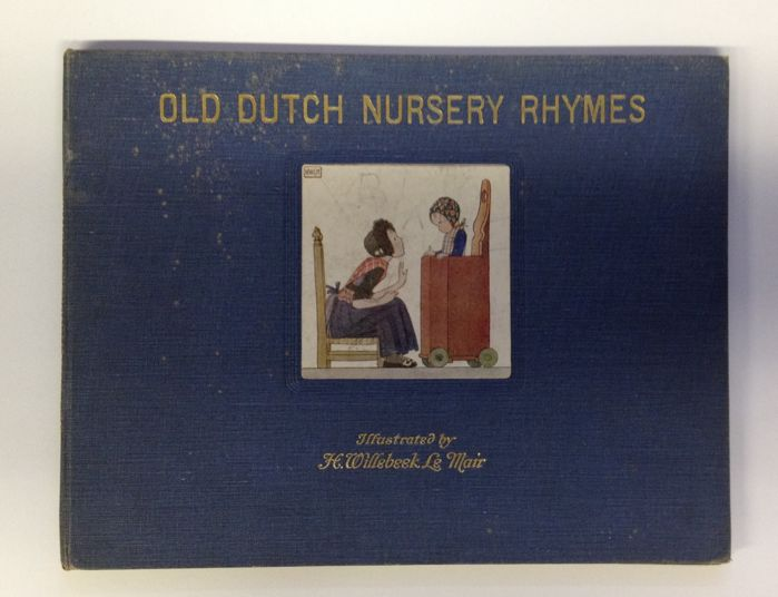 H. Willebeek Le Mair - Old dutch nursery rhymes - 1917