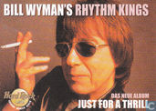 Bill Wyman: Just for a thrill
