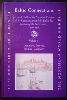 Lennart Bes, Edda Frankot & Hanno Brand (eds.) - Baltic Connections : Archival Guide tot the Maritime Relations of the Countries around the Baltic Sea (including the Netherlands) 1450-1800 - 2007