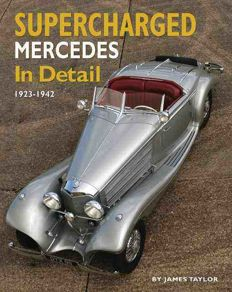 Supercharged Mercedes in Detail, 1923-1942