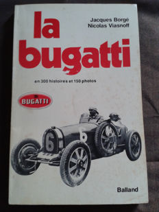La Bugatti - book of Jacques Borgè / Nicolas Viasnoff in its first edition in 300 stories and 150 photos - 1977