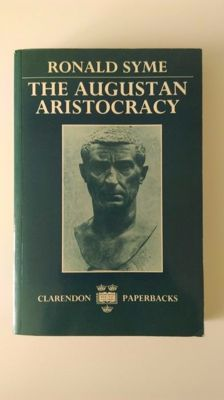 Robert Syme - The Augustan Aristocracy - 1989