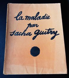Sacha Guitry - La maladie par Sacha Guitry - 1914