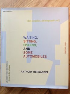 Anthony Hernandex - Waiting, Sitting, Fishing and Some Automobiles - 2007