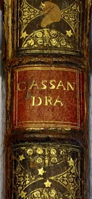 Charles Cotterell - Cassandra: the  fam'd Romance the whole work: in five parts.  Written originally in French and now elegantly rendred into English - 1676