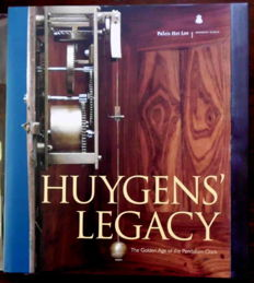 Hans van den Ende a.o. - Huygens' Legacy, The Golden Age of the Pendulum Clock