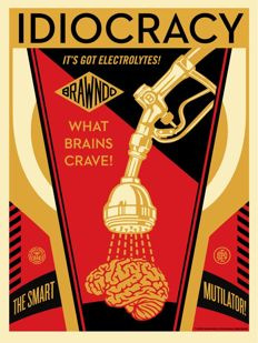 Shepard Fairey (OBEY) - Idiocracy