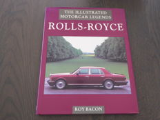 Book; Roy Bacon - The illustrated motorcar legends - Rolls Royce - 1996