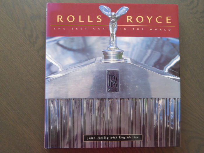 Book; John Heilig - Rolls Royce The best car in the world - 1999