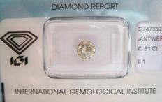 0.81 ct brilliant cut diamond Greyish Yellow I1