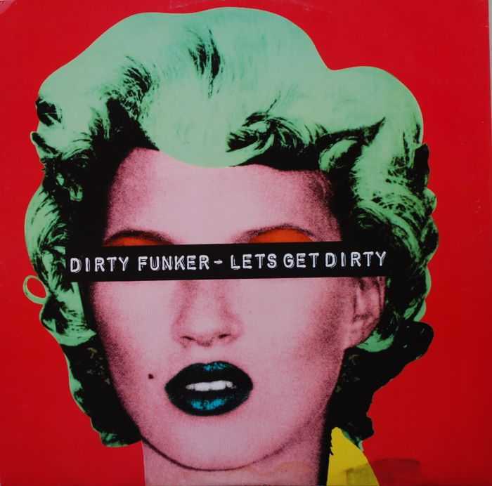 Banksy x Dirty Funker -  Lets Get Dirty
