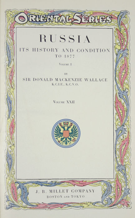 Oriental Series - Volumes 22-24 Russia its history and condition up to 1877 - Printed in 1910