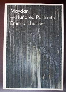 Émeric Lhuisset - Maydan - Hundred portraits - 2014