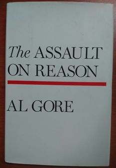 Signed; Al Gore - The Assault on Reason - 2007