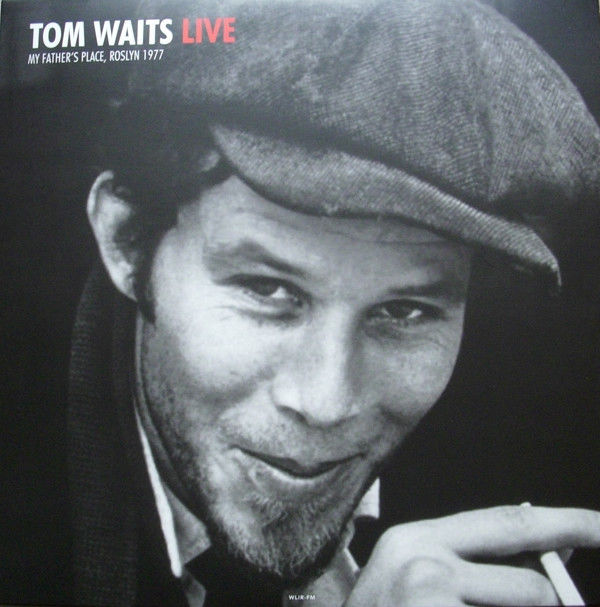 Lots of 3 Tom Waits Live LP Albums all 180 Grams, 2 Lp Live At My Father's Place In Roslyn, 2 Lp Live At The Bottom Line In New York, Unplugged Live at KPFK Folkscene Studios Los Angeles - July 23, 1974