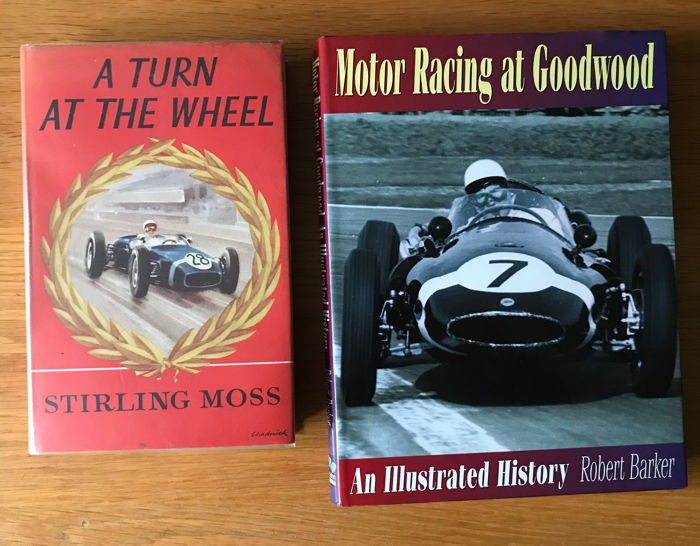A turn of the wheel Stirling Moss 1961 1st edition and Motor Racing at Goodwood Robert Barker