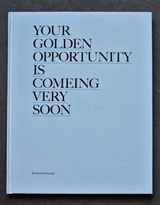 R. J. Shaughnessy - Your golden oppertunity is comeing very soon - 2009