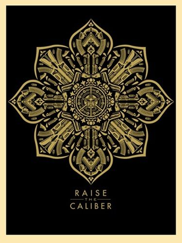 Shepard Fairey (OBEY) - Raise The Caliber